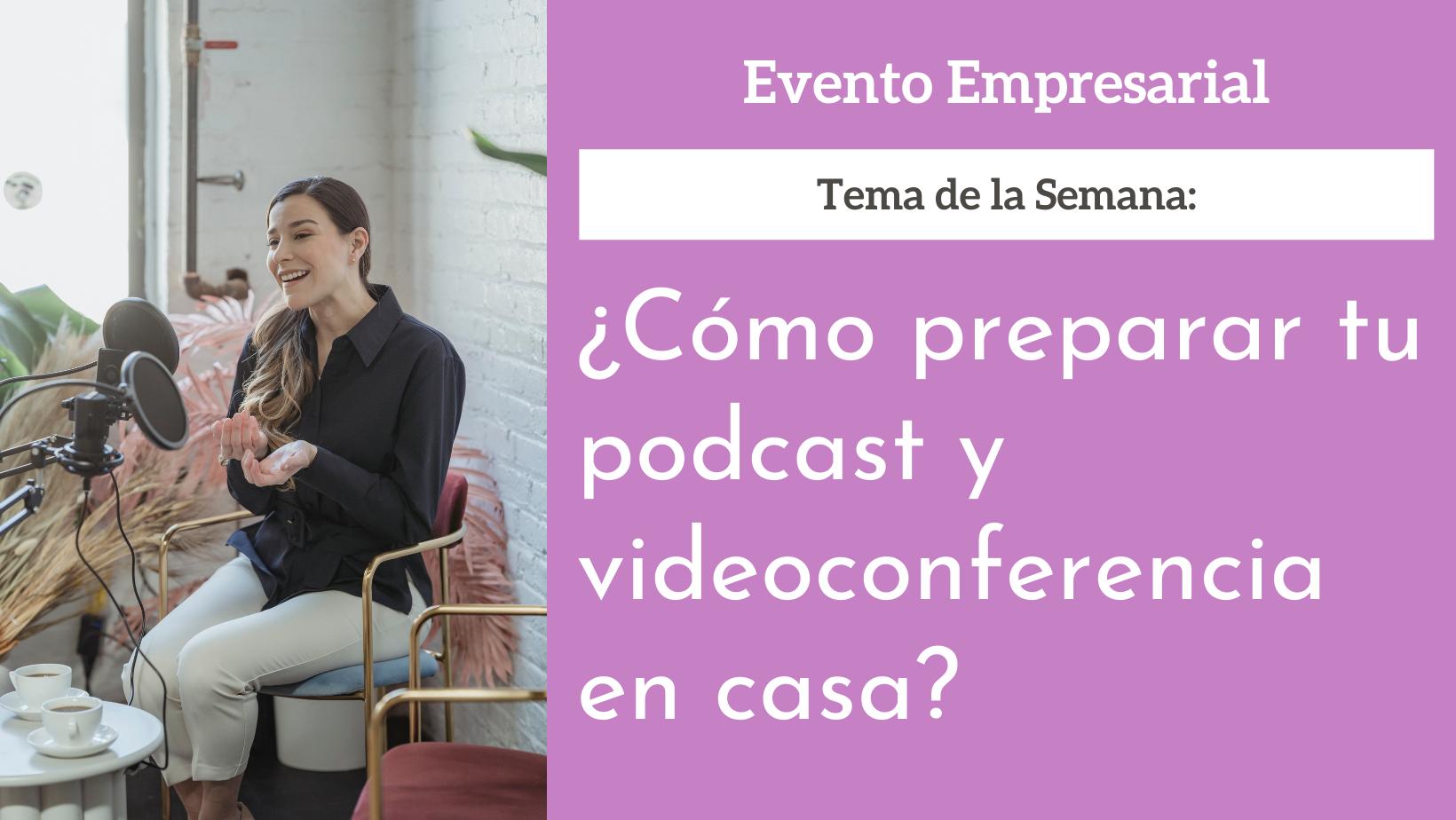 80dae-como-preparar-tu-podcast-videoconferencia-casa-bweb.png