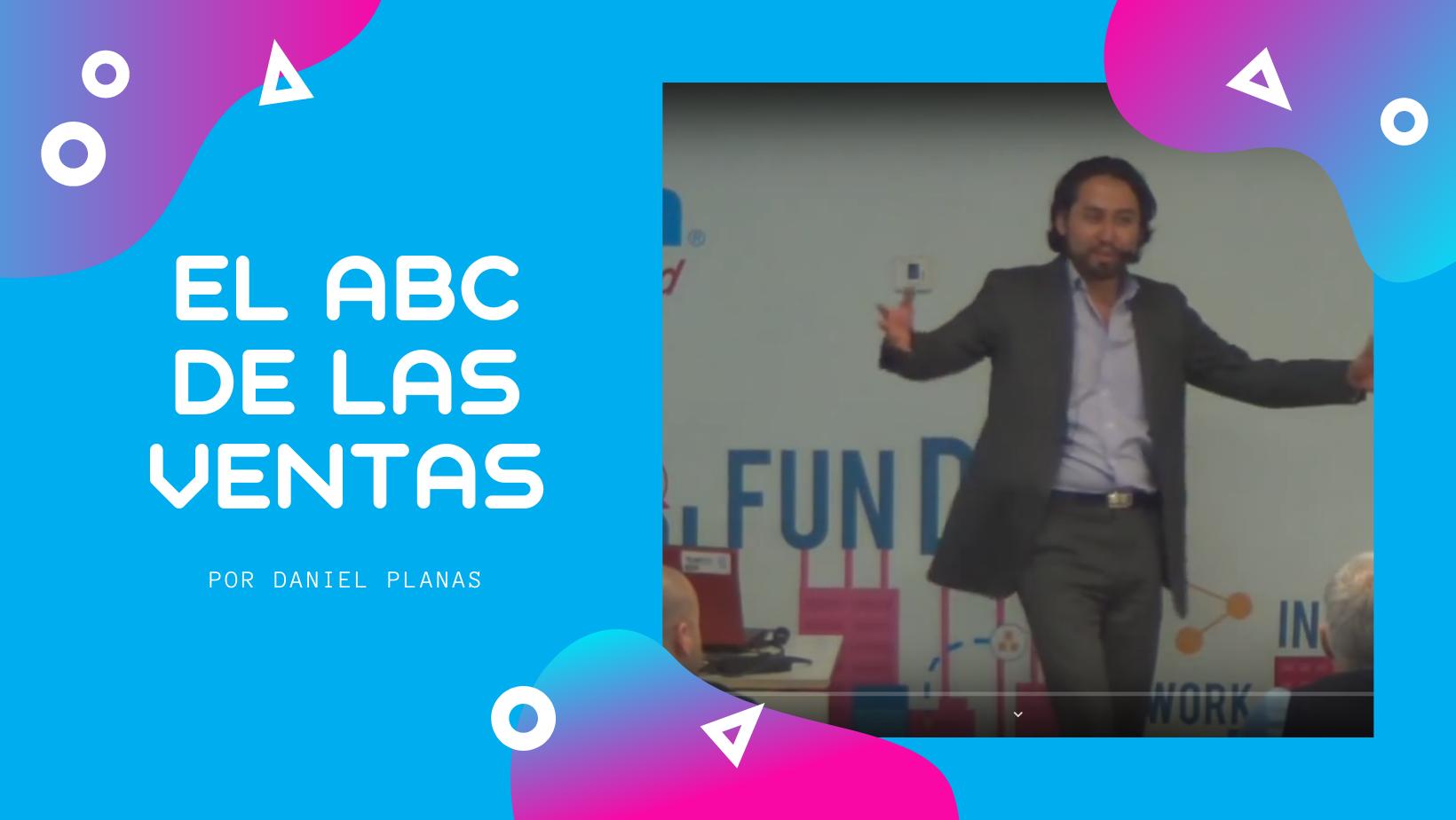 El ABC de las ventas con Daniel Planas Telmex Hub Marzo 2017